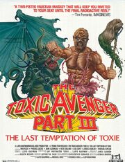POSTER-THE-TOXIC-AVENGER-PART-III-THE-LAST-TEMPTATION-OF-TOXIE