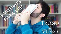 5 MOTIVOS PARA LER TRONO DE VIDRO