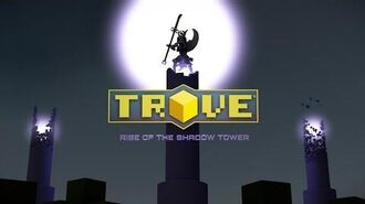 Trove Rise of the Shadow Tower Launch Trailer