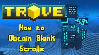 TROVE How to Obtain Blank Scrolls