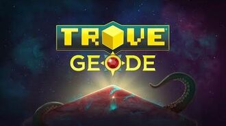 Trove - Geode Story Trailer