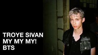 My My My! BTS - Troye Sivan