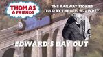The Railway Series - Edward's Day Out