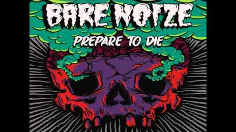 Bare Noize - Prepare To Die (Original Mix)-0