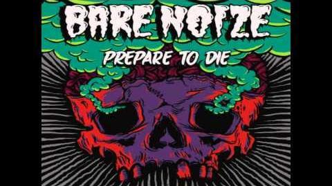 Bare Noize - Prepare To Die (Original Mix)