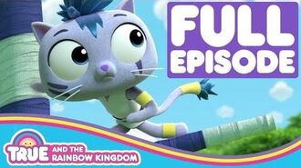 The KittyNati FULL EPISODE True and the Rainbow Kingdom Season 1 Episode 9