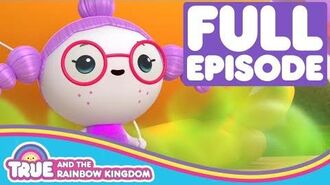 True and the Rainbow Kingdom - Season 1 - Royal Stink Full Episode