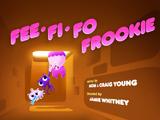 Fee Fi Fo Frookie/Gallery