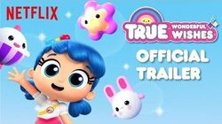 True Wonderful Wishes Official Trailer True and the Rainbow Kingdom Netflix June 15