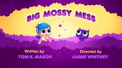 Big Mossy Mess