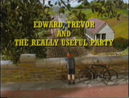 Edward,TrevorandtheReallyUsefulPartyUKtitlecard