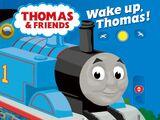Wake up, Thomas!