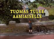 ThomasComestoBreakfastFinnishTitleCard