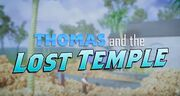 Thomas and the Lost Temple