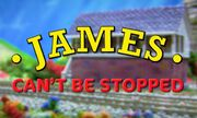 James Can't Be Stopped
