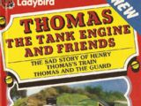 The Sad Story of Henry and Thomas's Train and Thomas and the Guard