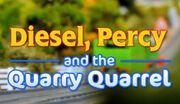 Diesel, Percy and the Quarry Quarrel