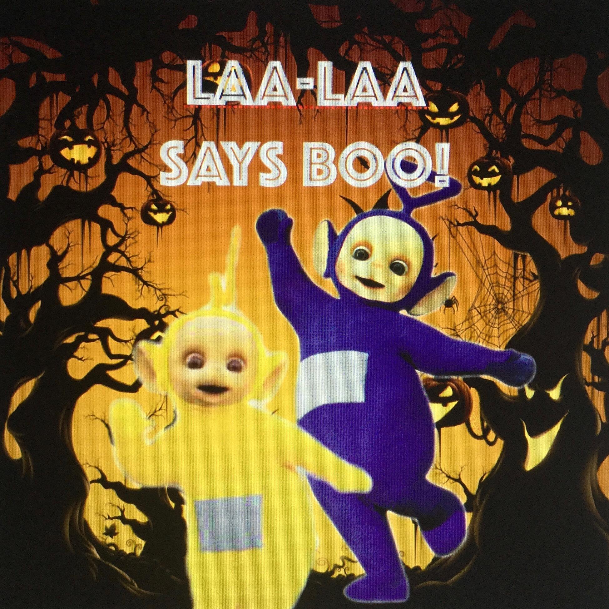 laa laa says boo