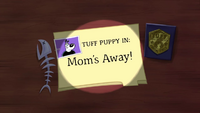 Mom's Away (Title Card)
