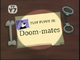 Doom-mates Title Card