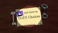 T.U.F.F. Choices Title Card