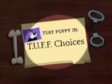 T.U.F.F. Choices