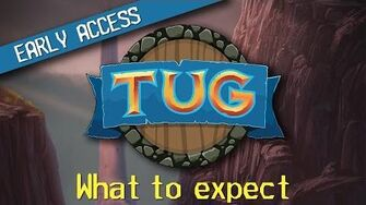TUG - Early Access What to expect
