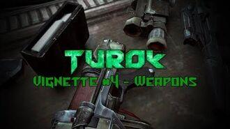 Turok - Vignette 4 - Weapons