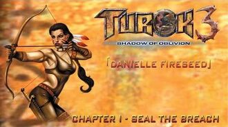 Turok 3 Shadow of Oblivion Walkthrough Danielle - Chapter I Seal the Breach
