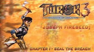 Turok 3 Shadow of Oblivion Walkthrough Joseph - Chapter I Seal the Breach