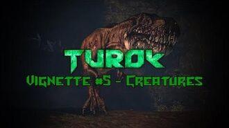 Turok - Vignette 5 - Creatures