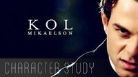 ►Kol Mikaelson Character Study Tribute