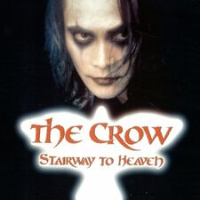 The Crow - Stairway to Heaven