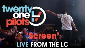 """Twenty one pilots- Live from The LC """"Screen"""""""