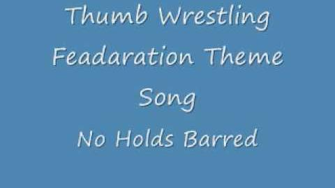 Thumb Wrestling Fedaration Theme Song No Holds barred
