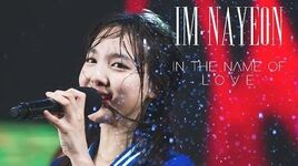 IM NAYEON (임나연) - IN THE NAME OF LOVE FMV
