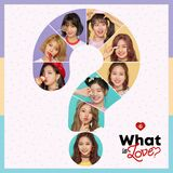 What Is Love? (Extended Play)