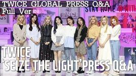 ENG 트와이스(TWICE) 'SEIZE THE LIGHT' GLOBAL PRESS Q&A Full ver