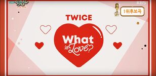 What Is Love Music Bank 10