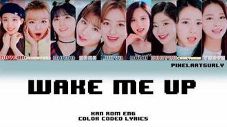 TWICE (트와이스) - Wake Me Up (Color Coded Kan Rom Eng Lyrics) PixelArtGurly