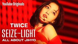 TWICE- Seize the Light - ALL ABOUT JIHYO