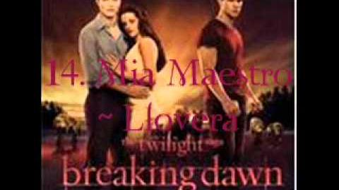 14. Mia Maestro - Llovera Breaking Dawn - part 1 Soundtrack Audio
