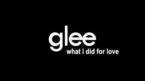 Glee - What I Did For Love