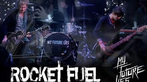 Rocket Fuel by My Future Lies - Album version featuring live & studio footage