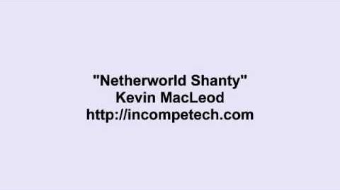 Kevin MacLeod ~ Netherworld Shanty