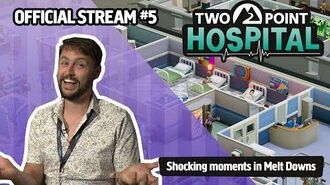 Official Two Point Hospital Live Stream 5 - NEWS, ODD LIMERICKS and SHOCKERS IN MELT DOWNS!