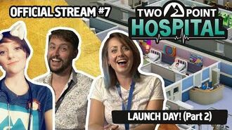 Official Two Point Hospital Live Stream 7.2 - LAUNCH DAY! (Part 2) WITH BLARLA!