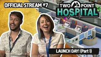 Official Two Point Hospital Live Stream 7.1 - LAUNCH DAY! (Part 1)