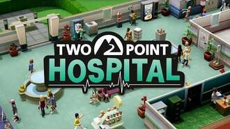 Two Point Hospital - Sandbox Freeplay! Official trailer ESRB