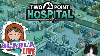 🚑 Blarla Live! 20 07 2018 Two Point Hospital 12